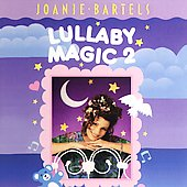 Joanie Bartels: Lullaby Magic 2