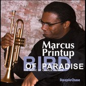 Marcus Printup: Bird of Paradise