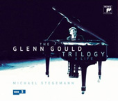 Michael Stegemann: The Glenn Gould Trilogy