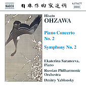 Hisato Ohzawa: Piano Concerto no 2, Symphony no 2 / Yablonsky, Saranceva, et al