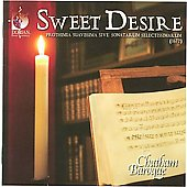 Sweet Desire - Schmelzer, Bertali, etc / Chatham Baroque