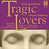 Tragic Lovers - Wagner: Prelude & Liebestod from Tristan and Isolde, etc  / DePriest, Oregon SO