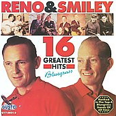 Reno & Smiley: 16 Greatest Hits