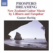 Prospero dreaming - New Zealand Guitar Music by Lilburn and Farquhar / Gunter Herbig