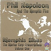 Phil Napoleon: Memphis Blues: The Marine Corp Transcriptions, Vol. 1 *