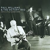 Paul Williams & the Victory Trio (Mandolin)/Paul Williams (Mandolin): Just a Little Closer Home