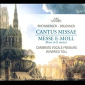 Rheinberger: Cantus Missae; Bruckner: Mass In E Minor