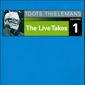 Toots Thielemans: The Live Takes, Vol. 1