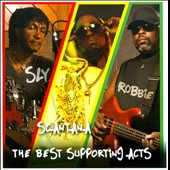Scantana/Sly & Robbie: The  Best Supporting Acts