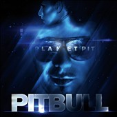 Pitbull: Planet Pit [Clean Version]