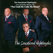 The Sensational Nightingales: Not Until He Calls Me Home: Live In Rocky Mount, NC