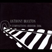 Anthony Braxton: 9 Compositions (Iridium) 2006 [9 CDs/1 DVD]