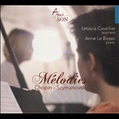 Melodies: Chopin, Szymanovski / Urszula Cuvellier, soprano; Anne Le Bozec, piano