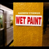 Andrew Sterman: Wet Paint [Digipak]