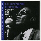 Lightnin' Hopkins: The Essential Blue Archive: Nothin' But the Blues