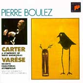 Carter: Symphony of 3 Orchestraa;  Var&eacute;se / Pierre Boulez