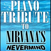 Various Artists: Piano Tribute to Nirvana's Nevermind