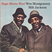 Milt Jackson/Wes Montgomery: Bags Meets Wes
