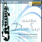 Duo Sax - Music for two saxophones by Hindemith, Lauba, Stockhausen, Adler et al. / Michael Duke, Saxophone