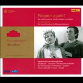 Semperoper Edition, Vol. 3: Wagner Again? - The earliest postwar Dresden Wagner recordings / Goltz, Aldenhoff, Bohme, Sattler et al.