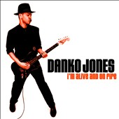 Danko Jones (Band): I'm Alive and on Fire (A Collection of Songs: 1996-1999)