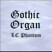Gothic Organ LC Phantom