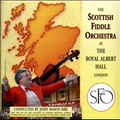 The Scottish Fiddle Orchestra: The Scottish Fiddle Orchestra At the Royal Albert Hall, London