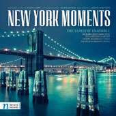 New York Moments - Chamber music by Frank Campo, Liviu Marinescu, Daniel Kessner, Gernot Wolfgang / Tapestry Ensemble
