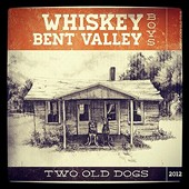 Whiskey Bent Valley: Two Old Dogs