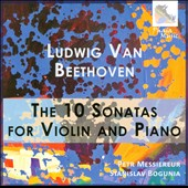 Beethoven: The 10 Sonatas for Violin and Piano / Petr Messiereur, violin; Stanislav Bogunia, piano