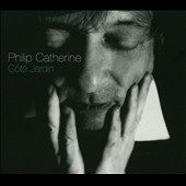Philip Catherine: C&#244;t&#233; Jardin *