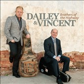 Dailey & Vincent: Brothers of the Highway