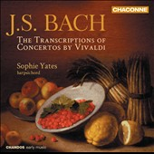 Bach: Transcriptions of Concertos by Vivaldi / Sophie Yates, harpsichord