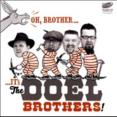 The Doel Brothers: Oh, Brother It's...