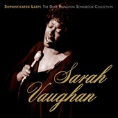 Sarah Vaughan: Sophisticated Lady: The Duke Ellington Songbook Collection *