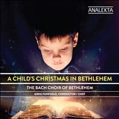 A Child's Christmas in Bethlehem / The Bach Choir of Bethlehem