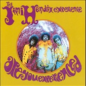 Jimi Hendrix/The Jimi Hendrix Experience: Are You Experienced?