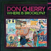 Don Cherry (Trumpet): Where Is Brooklyn [Remastered]