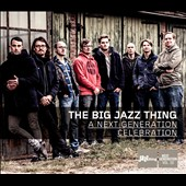 Big Jazz Thing: A Next Generation Celebration [Digipak]