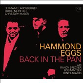 Hammond Eggs Trio: Back in the Pan [Digipak]