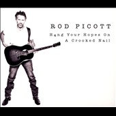 Rod Picott: Hang Your Hopes on a Crooked Nail [Digipak]
