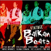 Various Artists: Vintage Balkan Beats