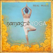 Various Artists: Namasté: Yoga [Real Music]