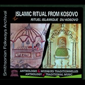 Various Artists: Islamic Ritual from the Province of Kosovo [Digipak]