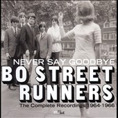 Bo Street Runners: Never Say Goodbye: The Complete Recordings 1964-1966