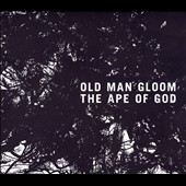 Old Man Gloom: The  Ape of God, Vol. 1 [Slipcase]
