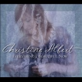 Christine Albert: Everything's Beautiful Now [Digipak]