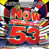 Various Artists: Now That's What I Call Music! 53: The Biggest New Hits On One Album