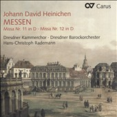 Johann David Heinichen (1683-1729): Masses / Dresden Baroque Orchestra & Chamber Choir; Rademann