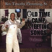 Rev. Tim Flemming: Old Time Camp Meeting Songs, Vol. 6